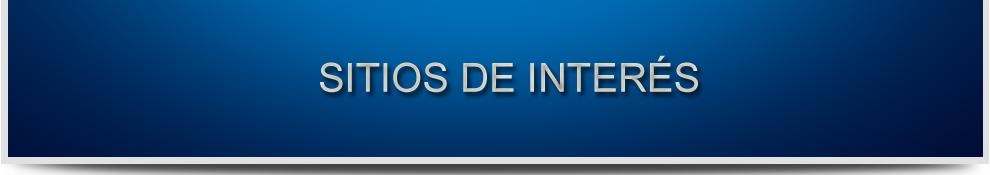SITIOS DE INTERES